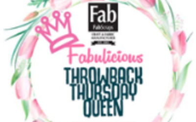 FabScraps Throwback Thursday Design Team – 9th March 2018